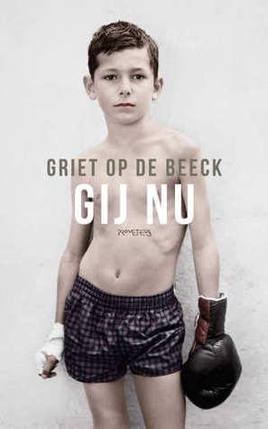 Gij nu by Griet Op de Beeck