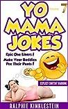Fun & Humor: World's Funniest Yo Mama Jokes Part 7 (Encyclopedia): (kids jokes, short jokes, dirty jokes, momma jokes, good joke, mamma jokes, moma jokes). (Best Yo Mama Jokes ever Book 2)