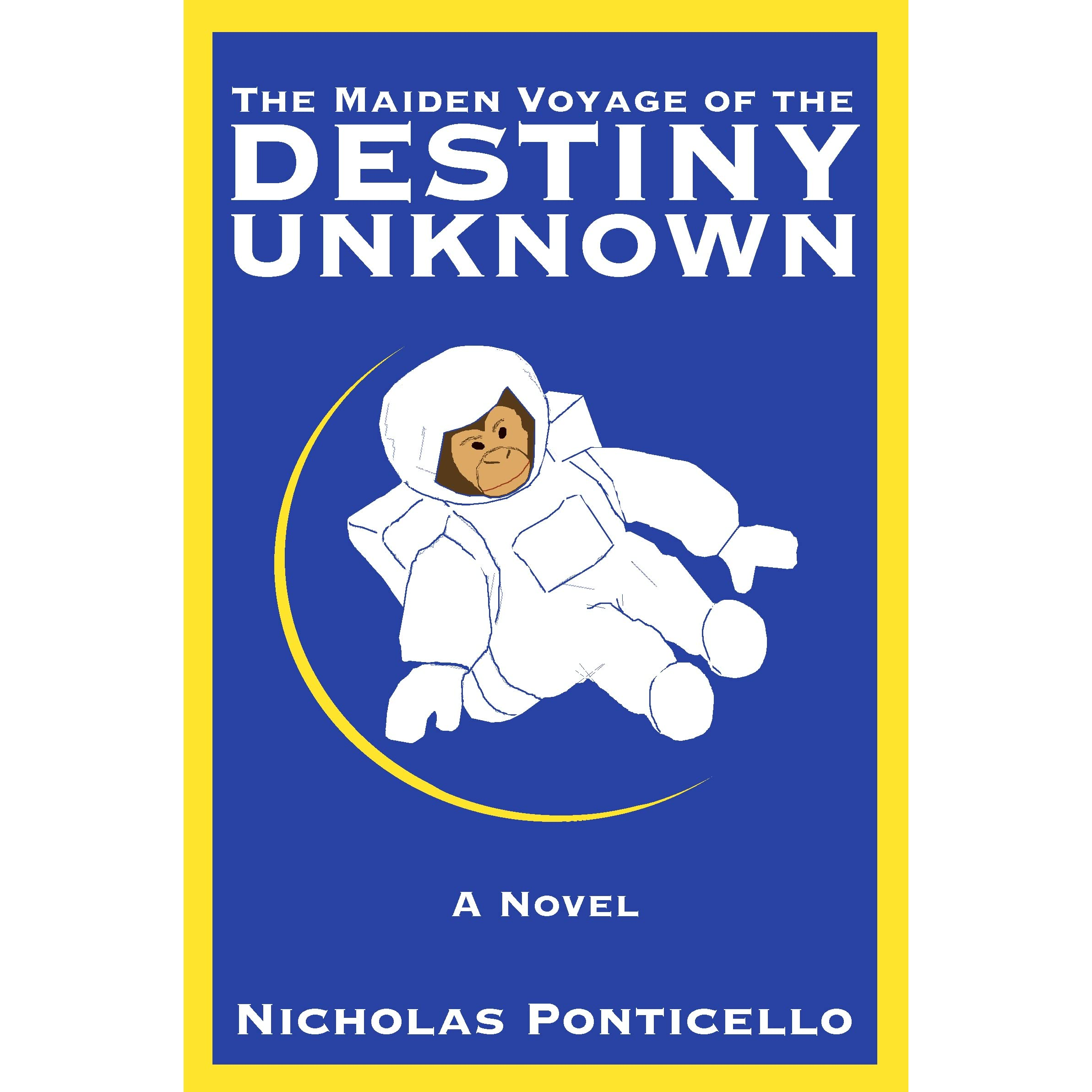 The Maiden Voyage Of The Destiny Unknown By Nicholas Ponticello €� Reviews,  Discussion, Bookclubs, Lists
