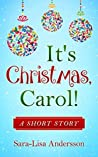 It's Christmas, Carol! by Sara-Lisa Andersson