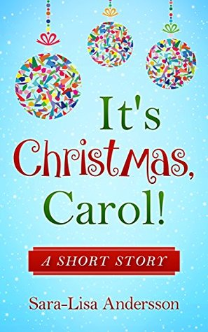 It's Christmas, Carol!: A short story