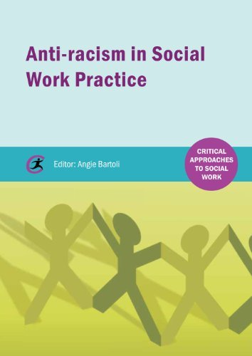 Anti-racism in Social Work Practice (Critical Approaches to Social Work)