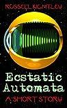 Ecstatic Automata