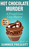 Hot Chocolate Murder (Frosted Love Cozy Mystery #28)