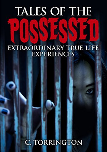 Tales of the Possessed Extraordinary True Life Experiences