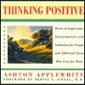Thinking Positive: Words Of Inspiration, Encouragement, And Validation For People With Aids And Those Who Care For Them