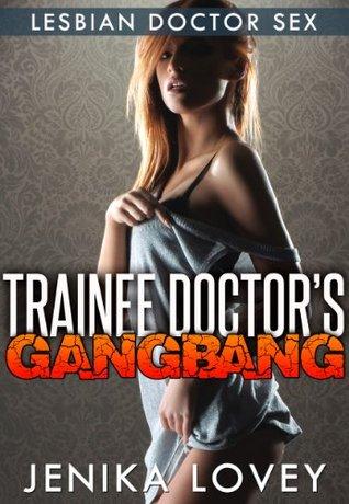 Trainee Doctors Gangbang: Lesbian Doctor Sex by Jenika Lovey