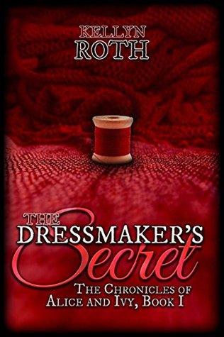 The Dressmaker's Secret by Kellyn Roth