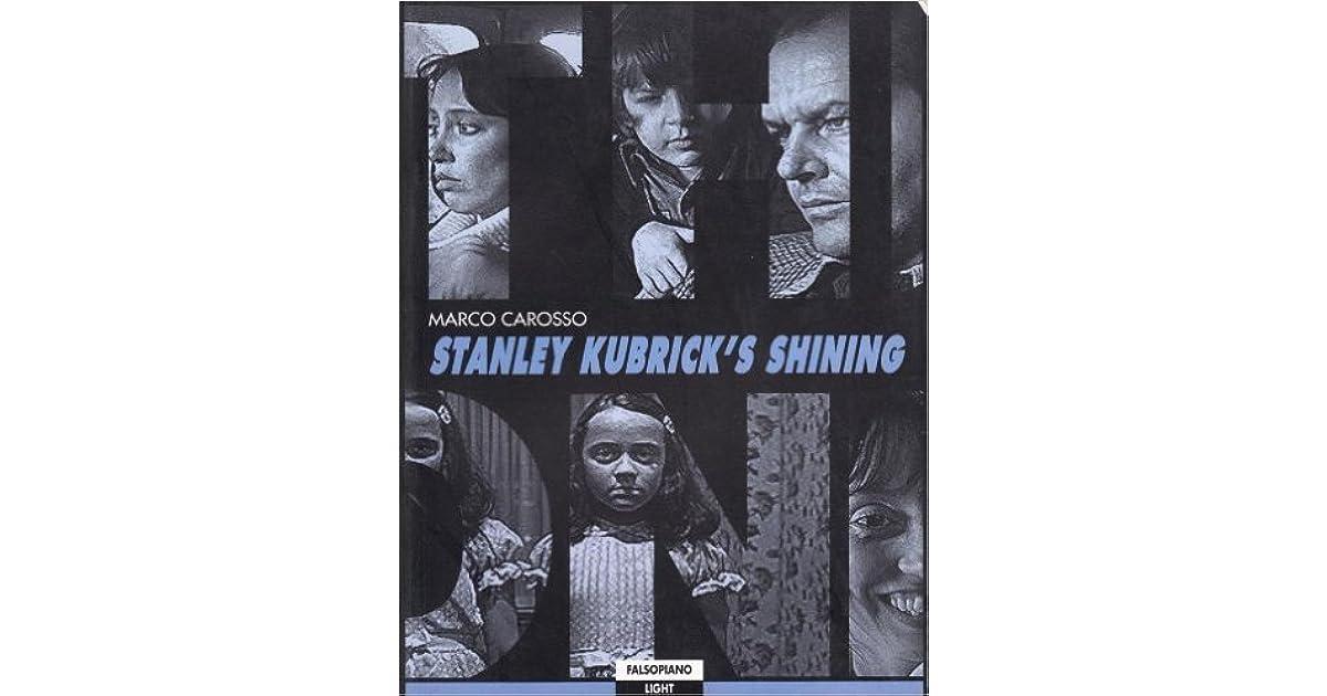 Shining Un Film Di Stanley Kubrick By Marco Carosso