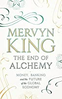 The End of Alchemy: Banking, the Global Economy and the Future of Money