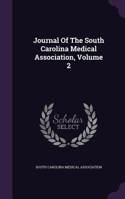Journal of the South Carolina Medical Association, Volume 2