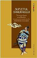 Sufletul samuraiului: trei scrieri clasice zen și Bushido