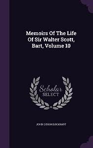 Memoirs of the Life of Sir Walter Scott, Bart, Volume 10