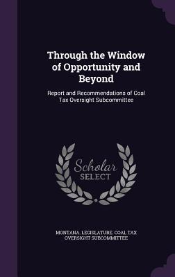 Through the Window of Opportunity and Beyond: Report and Recommendations of Coal Tax Oversight Subcommittee