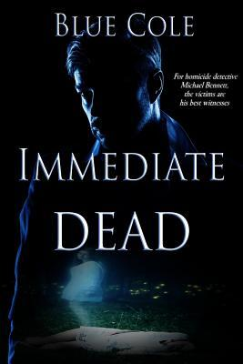 Immediate Dead by Blue Cole