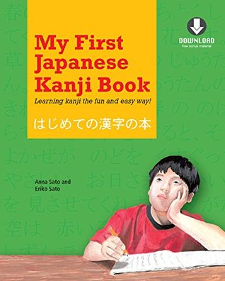 My First Japanese Kanji Book: Learning kanji the fun and easy way! [Downloadable MP3 Audio Included]
