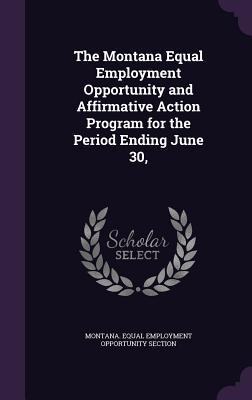 The Montana Equal Employment Opportunity and Affirmative Action Program for the Period Ending June 30,