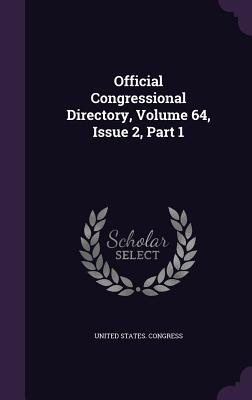 Official Congressional Directory, Volume 64, Issue 2, Part 1