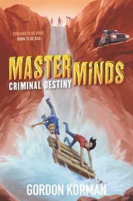 Criminal Destiny by Gordon Korman