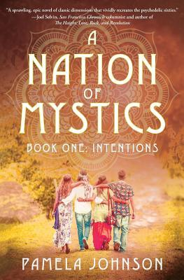 A Nation of Mystics/Book One: Intentions  by  Pamela Johnson