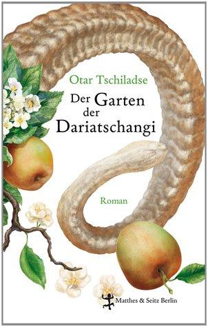 Der Garten der Dariatschangi by Otar Chiladze