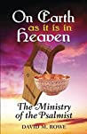 On Earth as it is in Heaven: The Ministry of the Psalmist
