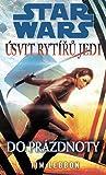 Do prázdnoty (Star Wars: Úsvit rytířů Jedi) - Tim Lebbon