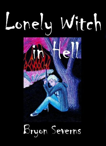 Lonely Witch in Hell  by  Bryon Severns
