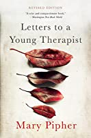letters to a young therapist letters to a therapist by pipher 23398