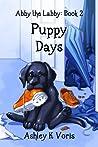 Puppy Days by Ashley K. Voris