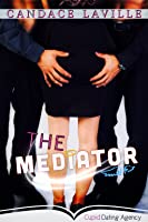 The Mediator (Cupid Dating Agency #1)