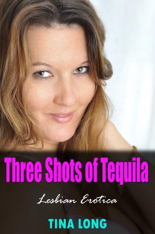 Three Shots of Tequila (Lesbian Erotica)