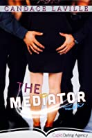 The Mediator (Cupid Dating Agency, Book 1)