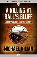 A Killing at Ball's Bluff (The Harrison Raines Civil War Mysteries)