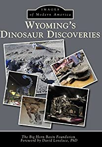 Wyoming's Dinosaur Discoveries
