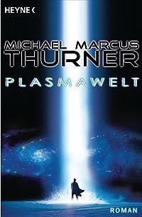Die Plasmawelt Roman