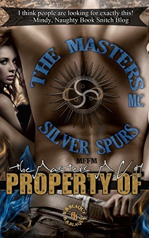 Property Of (The Masters M C, #1) by B B  Blaque