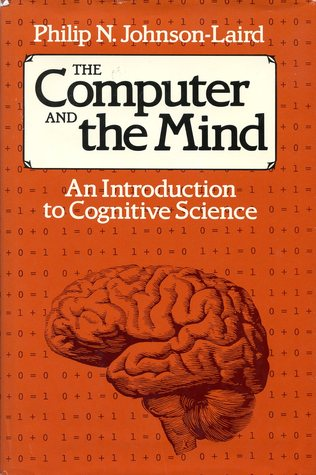 The Computer and the Mind: An Introduction to Cognitive Science