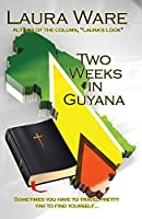 Two Weeks in Guyana