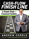 Cash-Flow Finish Line: 3 Simple Steps to Financial Freedom