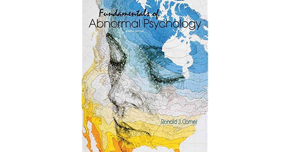 Fundamentals Of Abnormal Psychology By Ronald J Comer