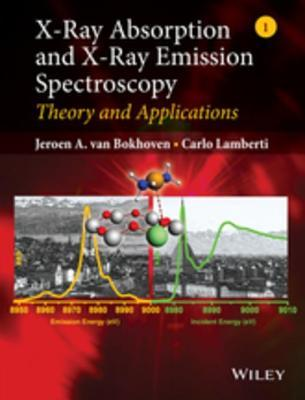 X-Ray Absorption and X-Ray Emission Spectroscopy Theory and Applications