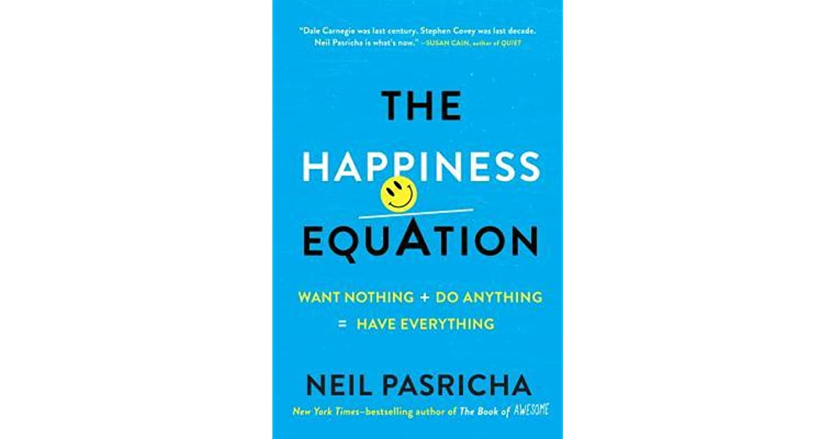 The happiness equation want nothing do anything have everything the happiness equation want nothing do anything have everything by neil pasricha fandeluxe Image collections
