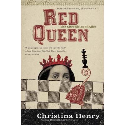 Red Queen (The Chronicles of Alice, #2) by Christina Henry