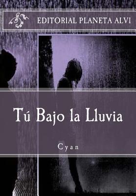 Tu Bajo La Lluvia: Cyan Lina Marcela Durango Manco