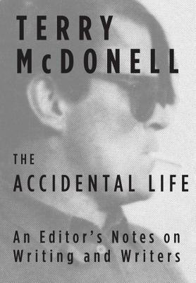 The Accidental Life by Terry McDonell