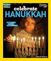 Celebrate Hanukkah: With Light, Latkes, and Dreidels (Holidays Around the World)