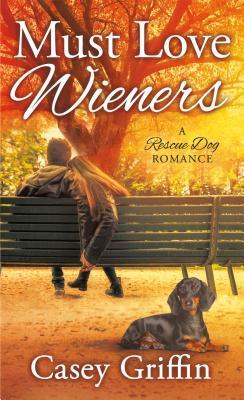 Must Love Wieners (A Rescue Dog Romance #1)