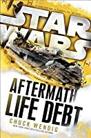 Aftermath: Life Debt (Star Wars: Aftermath, #2)