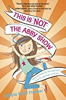 This Is Not the Abby Show